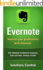 Improve your productivity with Evernote.: The premier Evernote manual for getting things done.