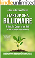Startup of A Billionaire: A Book for Cleaver, to get Rich and Know, Why Intelligent People Live Ordinarily