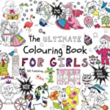 The Ultimate Colouring Book for Girls (Activity & Colouring Books for Children, Teens and Adults)