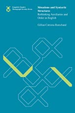 Situations and Syntactic Structures – Rethinking Auxiliaries and Order in English (Linguistic Inquiry Monographs)