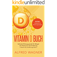 Vitamin D Buch : Heilende Wirkung gerade für Mängel mit Vitamin D in der Ernährung (Vitamin D3 , Ernährungs Buch)