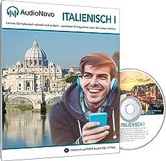 AudioNovo Italienisch I - Italienisch Sprachkurs für Anfänger - In nur 30 Tagen solide Italienisch Grundkenntnisse erlangen mit dem Audio-Sprachkurs von AudioNovo (Lern CD - Audiokurs, 720 Minuten Audio)