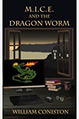 M.I.C.E. and the Dragon Worm Kindle Edition