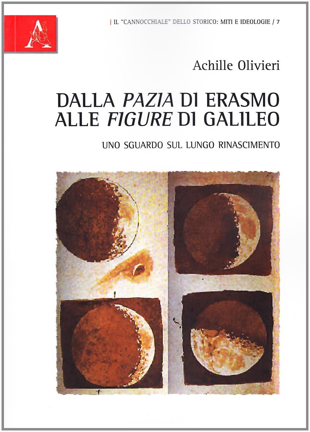 Dalla «pazia» di Erasmo alle «figure» di Galileo. Uno sguardo sul lungo Rinascimento