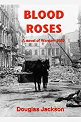 BLOOD ROSES: How do you find a killer in a city of the dead? (The Warsaw Quartet Book 1) Kindle Edition