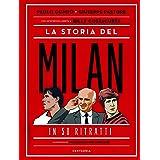 La storia del Milan in 50 ritratti