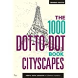 The 1000 Dot-To-Dot Book: Cityscapes: Twenty Exotic Locations to Complete Yourself