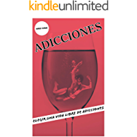ADICCIONES : ELEGIR UNA VIDA LIBRE DE ADICCIONES (Spanish Edition)