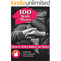 How to Pull a Subject on Tinder - 100 Ready Phrases: CAN BE USED IN ANY RELATIONSHIP APP AND INSTAGRAM! (Portuguese…