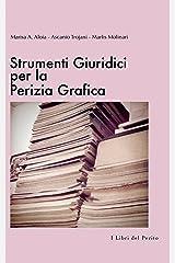 Strumenti Giuridici per la Perizia Grafica : I Libri del Perito - I Formato Kindle