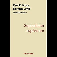 Superstition supérieure: La gauche universitaire et ses querelles avec la science