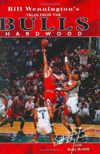 Bill Wennington's Tales from the Bulls Hardwood por Bill Wennington