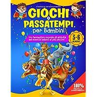Giochi e Passatempi per Bambini 3-6 anni: Impariamo Giocando! Il MAXI Libro Prescolare di Giochi e Attività Divertenti…