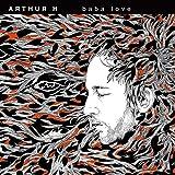 Songtexte von Arthur H - Baba Love