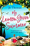 My Lemon Grove Summer: Escape to Sicily and reveal its secrets in this perfect summer read