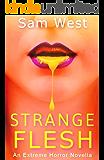 Strange Flesh: An Extreme Horror Novella