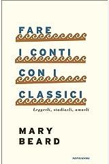 Fare i conti con i classici: Leggerli, studiarli, amarli Formato Kindle