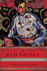 The Red Prince: The Secret Lives of a Habsburg Archduke Paperback