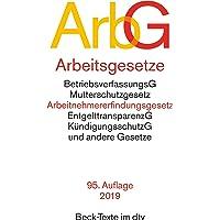 Arbeitsgesetze ArbG: mit den wichtigsten Bestimmungen zum Arbeitsverhältnis, Kündigungsrecht, Arbeitsschutzrecht…