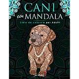 Cani con Mandala - Libro da Colorare per Adulti: Più di 50 simpatici, amorevoli e bellissimi Cani. Libri da colorare…