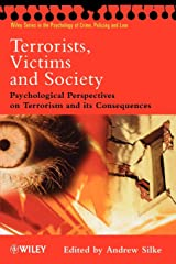 Terrorists, Victims and Society: Psychological Perspectives on Terrorism and its Consequences (Wiley Series in Psychology of Crime, Policing and Law) Paperback