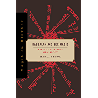 Kabbalah and Sex Magic: A Mythical-Ritual Genealogy (Magic in History Book 23) (English Edition)
