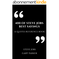 400 Of Steve Jobs Best Sayings: A Quotes Reference Book (English Edition)