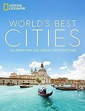 World's Best Cities: Celebrating 220 Great Destinations