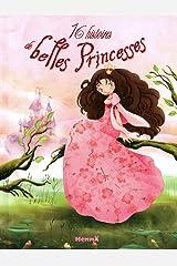 16 histoires de belles Princesses Relié