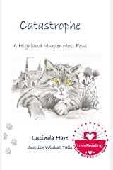 Catastrophe ~ A Highland Murder Most Fowl (Scottish Wildcat Tails Book 1) Kindle Edition