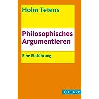 Philosophisches Argumentieren: Eine Einführung