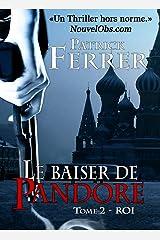 Le baiser de Pandore - Tome 2: Roi Format Kindle