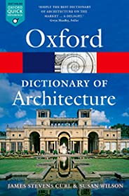 The Oxford Dictionary of Architecture 3/e (Oxford Quick Reference)