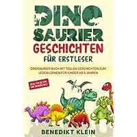 Dinosaurier Geschichten für Erstleser: Dinosaurier Buch mit tollen Geschichten zum Lesen lernen für Kinder ab 5 Jahren…