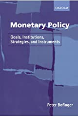Monetary Policy: Goals, Institutions, Strategies, and Instruments Taschenbuch