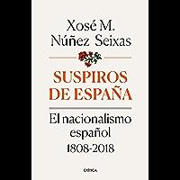 Suspiros de España: El nacionalismo español 1808-2018 (Contrastes) (Spanish Edition)