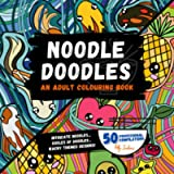 Noodle Doodles. An Adult Colouring Book.: Intricate Noodles. Oodles of Doodles. Wacky Themed Designs! Stress relief…