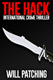 The Hack: International Crime Thriller (Hunter/O'Sullivan Adventure Book 1) (English Edition)