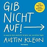 Gib nicht auf!: 10 Wege für mehr Kreativität an guten und schlechten Tagen - Der New-York-Times-Bestseller-Autor (German Edit