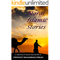 Moral Islamic Stories: 12 Short Stories from the life of Prophet Muhammad (PBUH)