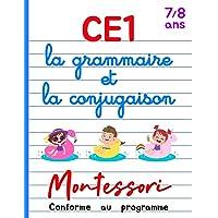 CE1 Montessori - la grammaire et la conjugaison: Cours et Cahier d'Exercices CE1 Français - Livre Conforme au Programme…