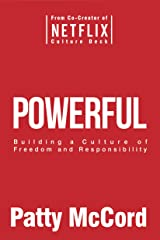 Powerful: Building a Culture of Freedom and Responsibility Paperback