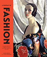 A Portrait of Fashion: Six Centuries of Dress at the National Portrait Gallery