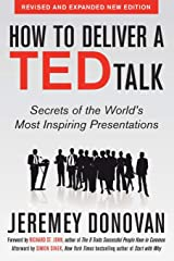 How to Deliver a Ted Talk: Secrets of the World's Most Inspiring Presentations, revised and expanded new edition, with a foreword by Richard St. John and an afterword by Simon Sinek Taschenbuch