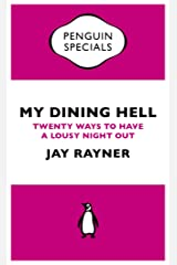 My Dining Hell: Twenty Ways To Have a Lousy Night Out Kindle Edition