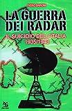 La guerra dei radar. Il suicidio dell'Italia (1935-1943)