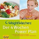 Weight Watchers Der 4 Wochen Power Plan: Mit Genuss schlank werden und bleiben