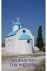 Aegean Sun: The Wedding Kindle Edition