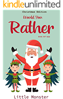 Would You Rather Book For Kids For Kids Ages 6 12 Fun Silly Challenging And Hilarious Situations For Kids Teens And Adults Weird Edition Best Game For Family Time Gift Ideas Ebook