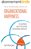 Organizational Happiness: The Happiness Sweet Spot & Your Motivational Landscape (English Edition)